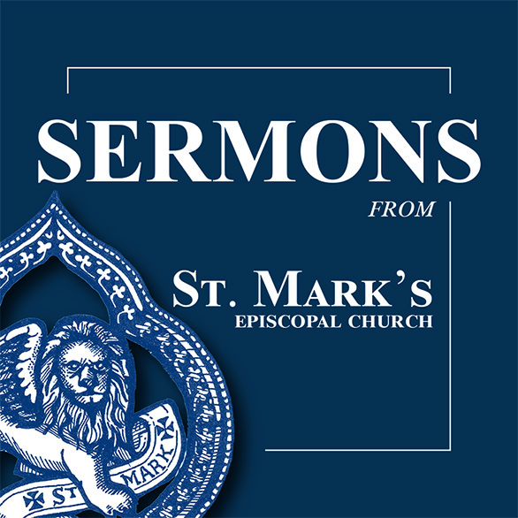Sermons from St. Mark's